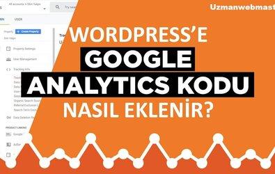 Wordpress'e Google Analytics Ekleme ( Kodu Alma Ve Siteye Ekleme )