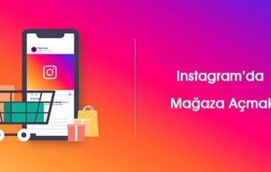 Instagram'da Mağaza Açmak