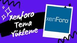 XenForo Foruma Tema Nasıl Yüklenir
